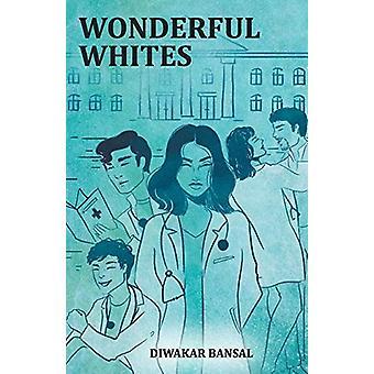 Wonderful Whites by Diwakar Bansal - 9789352016907 Book