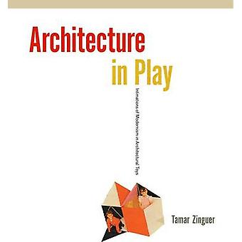 Architecture in Play by Tamar Zinger