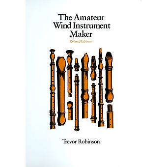 Amateur Wind Instrument Maker by T. Robinson