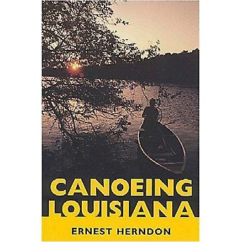 Canoeing Louisiana by Ernest Herndon