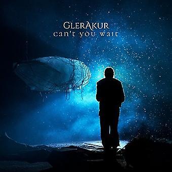 Glerakur - Cant You Wait [Vinyl] USA import