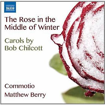 B. Chilcott - The Rose mitten im Winter: Weihnachtslieder von Bob Chilcott [CD] USA Import