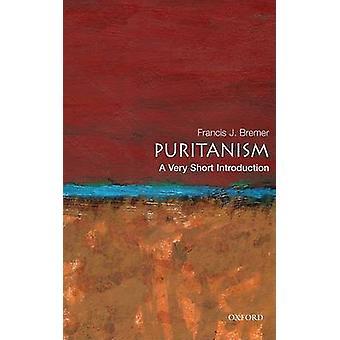 Puritanismo - uma introdução muito curta por Francis J. Bremer - 97801953