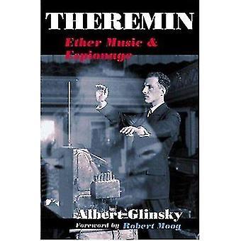 Theremin - Äther-Musik und Spionage durch Albert Glinski - Robert Moog-