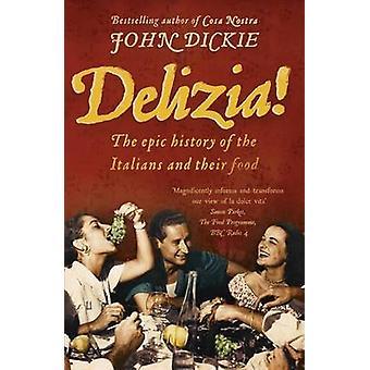 Delizia! von John Dickie - 9780340896419 Buch