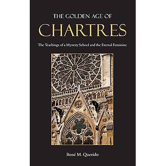 Den gyldne alder af Chartres - læren af en mysterium skole og den