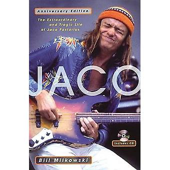 Jaco - The Extraordinary and Tragic Life of Jaco Pastorius (Anniversar