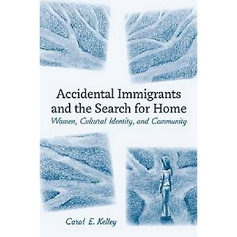 Accidental Immigrants and the Search for Home - Women - Cultural Ident