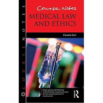 Course Notes - Medical Law and Ethics by Claudia Carr - 9781444167870