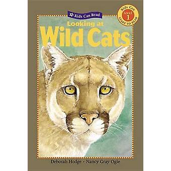 Kijken naar wilde katten door Deborah Hodge - Nancy Gray Ogle - 97815545328