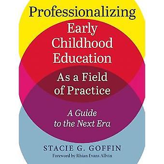 Professionalisering småbarnsfostran som ett fält av praktiken - A