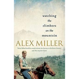Assistindo os alpinistas na montanha (principal) por Alex Miller - 9781743