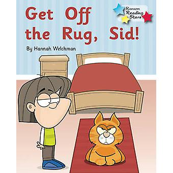 Get off the Rug - Sid! - 9781781277690 Book