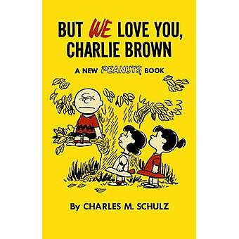 Men vi älskar dig - Charlie Brown av Charles M. Schulz - 9781782761617