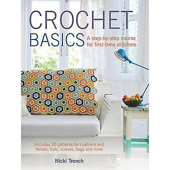 Crochet Basics - Includes 20 Patterns for Cushions and Throws - Hats -