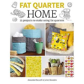 Fat Quarter - Home by Juliet Bawden - Amanda Russell - 9781784943851 B