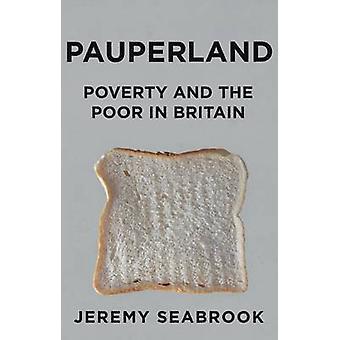 Pauperland - armoede en de armen in Groot-Brittannië door Jeremy Seabrook - 9781