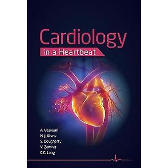 Cardiology in a Heartbeat by Amar Vaswani - Hwan Juet Khaw - Scott Do