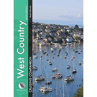 West Country Cruising Companion - A Yachtsman's Pilot and Cruising Gui