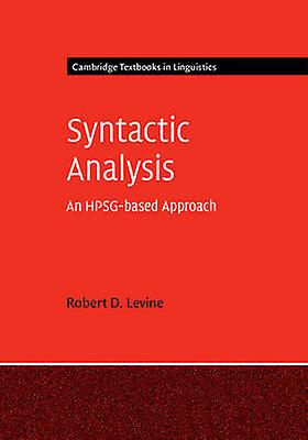 Syntactic Analysis - An HPSG-Based Approach by Robert D. Levine - 9781