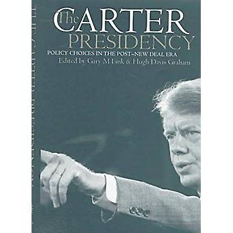 La présidence de Carter - Policy Choices in the post-New Era Deal par Gar