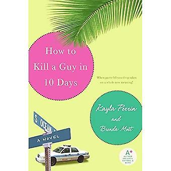 Hur man dödar en kille på 10 dagar