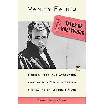 Vanity Fair Tales of Hollywood: rebelles, rouges et les diplômés et les histoires sauvages dans la réalisation de 13 Films emblématiques