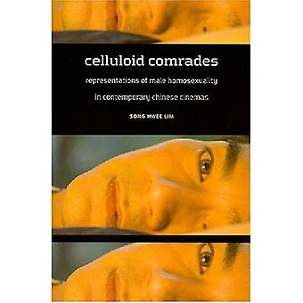 Celluloid Comrades: Representations of Male Homosexuality in Contemporary Chinese Cinemas
