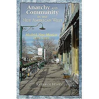 Anarchie und Gemeinschaft in den neuen amerikanischen Westen: Madrid, New Mexico, 1970-2000