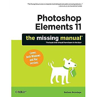 Photoshop Elements 11: The Missing Manual (manuale di mancante)