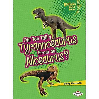 Tu peux un tyrannosaure d'un Allosaurus?