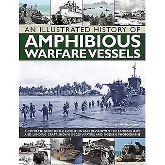 Une histoire illustrée des vaisseaux de guerre amphibie: un Guide complet de l'évolution et le développement de l'atterrissage...
