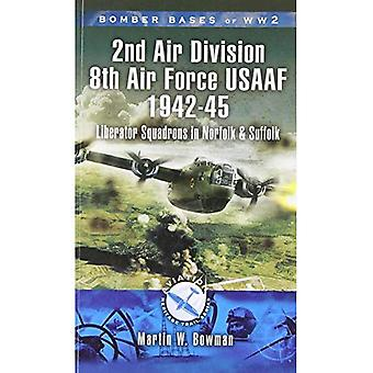 Bomber Bases of World War 2, Airfields of 2nd Air Division (USAAF): Liberator Squadrons in Norfolk and Suffolk (Aviation Heritage Trail)