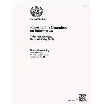 Rapport de la Commission sur l'Information: trente-neuvième session (24 avril-6 mai 2017) (documents officiels)