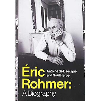 Eric Rohmer - A Biography by Antoine de Baecque - 9780231175593 Book
