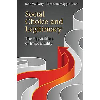 Social Choice and Legitimacy by John W Patty