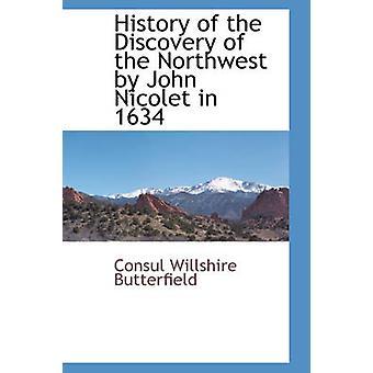 バター フィールド ・領事 Willshire によって 1634 年にジョン ・ ニコレットによる西北の発見の歴史