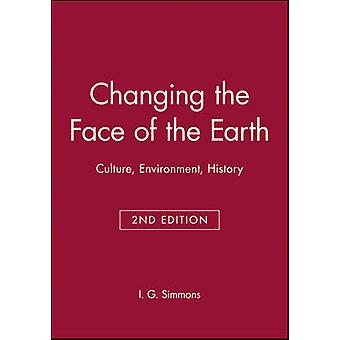 Changing the Face of the Earth Culture Environment History. Second Edition by Simmons & I. G.