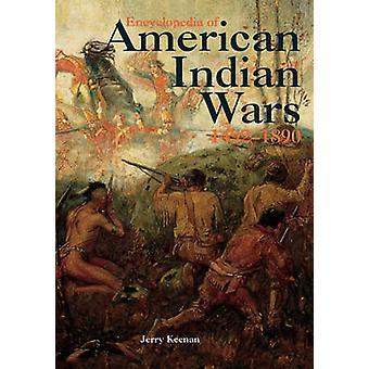 Encyclopedia of American Indian Wars 14921890 by Keenan & Jerry