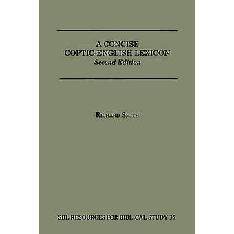 A Concise CopticEnglish Lexicon Second Edition by Smith & Richard