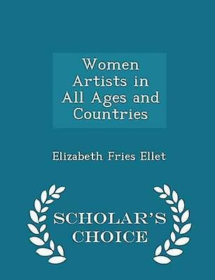 Women Artists in All Ages and Countries  Scholars Choice Edition by Ellet & Elizabeth Fries