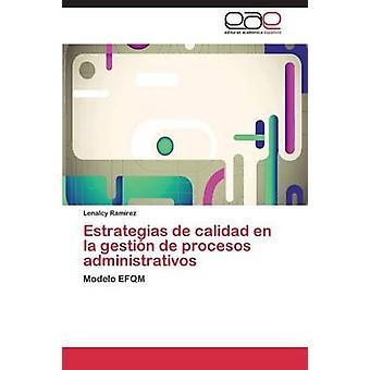 Estrategias ・デ・ calidad en ラ・ gestin ・デ・ procesos administrativos Ramrez Lenalcy