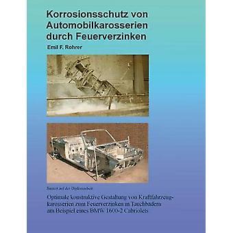Korrosionsschutz von Automobilkarosserien Durch Feuerverzinken von Rohrer & Emil