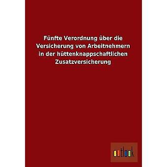 Funfte Verordnung Uber Die Versicherung Von Arbeitnehmern i Der Huttenknappschaftlichen Zusatzversicherung av Ohne Autor