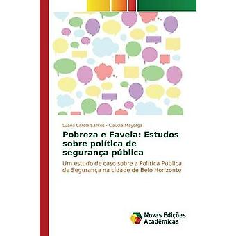 Pobreza e Favela Estudos sobre poltica de segurana pblica av Santos Luana Carola