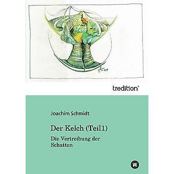 Der Kelch av Schmidt & Joachim