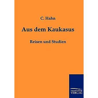 Aus dem Kaukasus by Hahn & C.