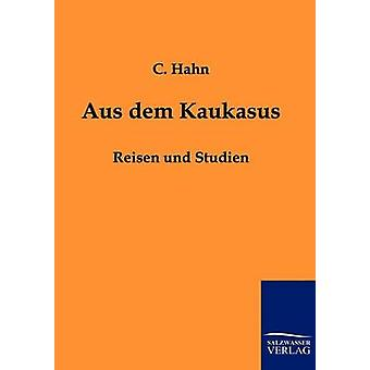 Aus dem Kaukasus door Hahn & C.