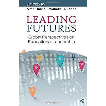 Leading Futures - Global Perspectives on Educational Leadership by Alm