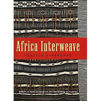 أفريقيا Interweave -- الشتات النسيج سوزان كوكسي -- 9780983308508